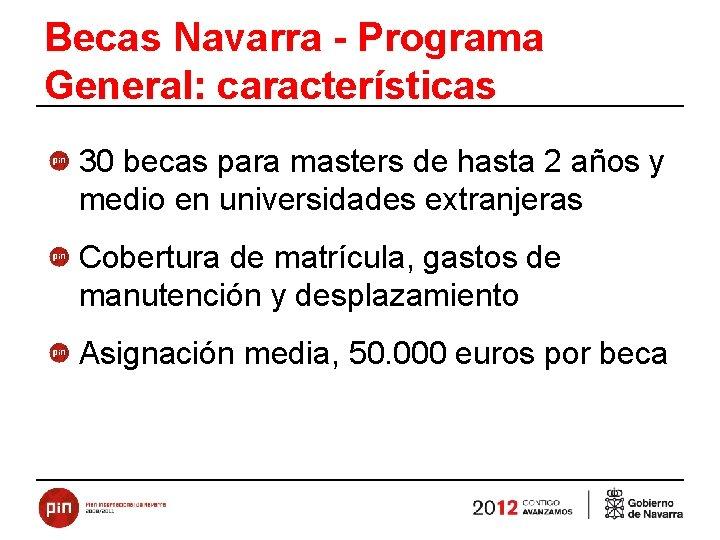 Becas Navarra - Programa General: características 30 becas para masters de hasta 2 años