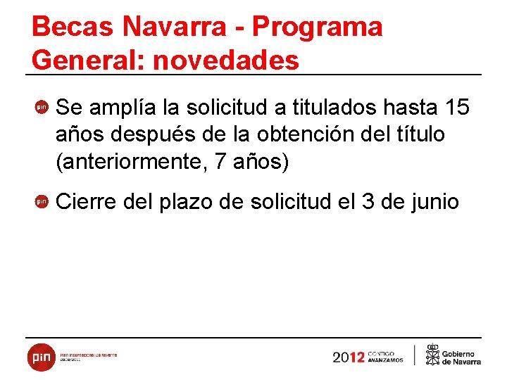 Becas Navarra - Programa General: novedades Se amplía la solicitud a titulados hasta 15