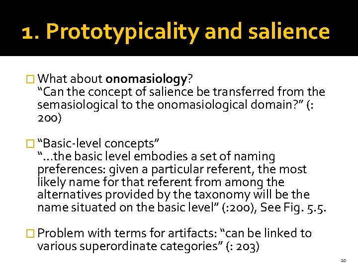 """1. Prototypicality and salience � What about onomasiology? """"Can the concept of salience be"""
