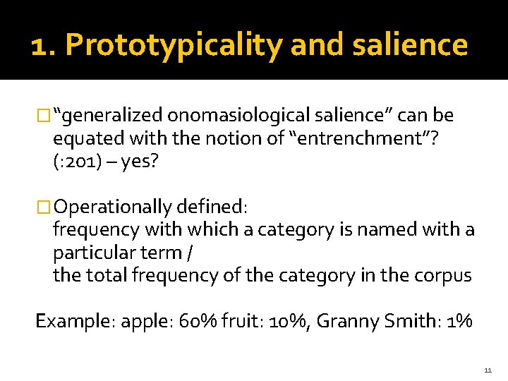 """1. Prototypicality and salience �""""generalized onomasiological salience"""" can be equated with the notion of"""
