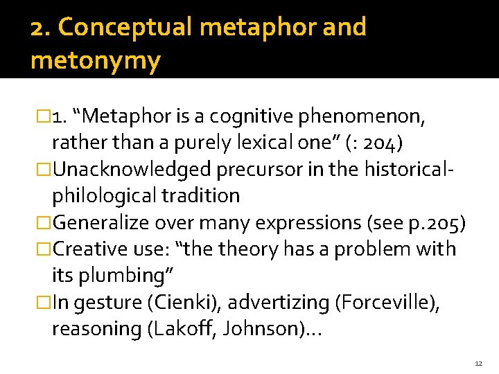 """2. Conceptual metaphor and metonymy � 1. """"Metaphor is a cognitive phenomenon, rather than"""