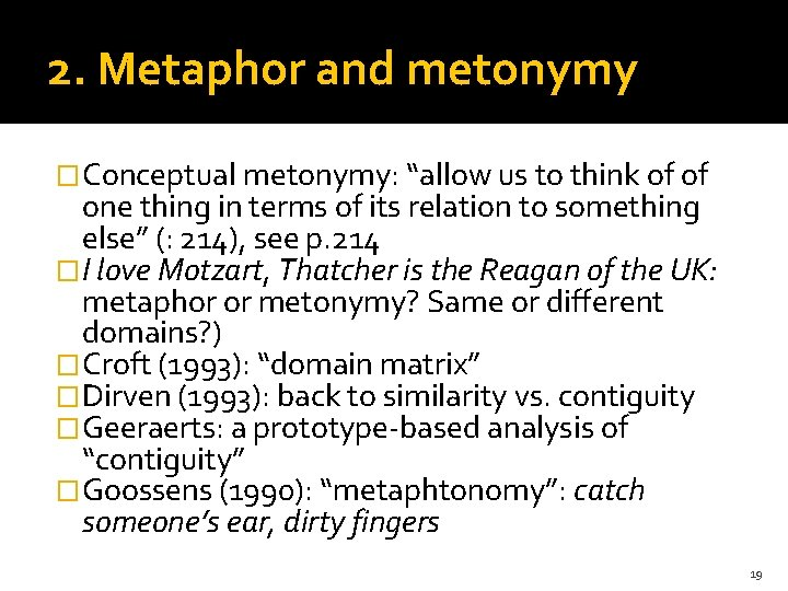 """2. Metaphor and metonymy �Conceptual metonymy: """"allow us to think of of one thing"""
