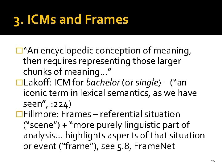"""3. ICMs and Frames �""""An encyclopedic conception of meaning, then requires representing those larger"""