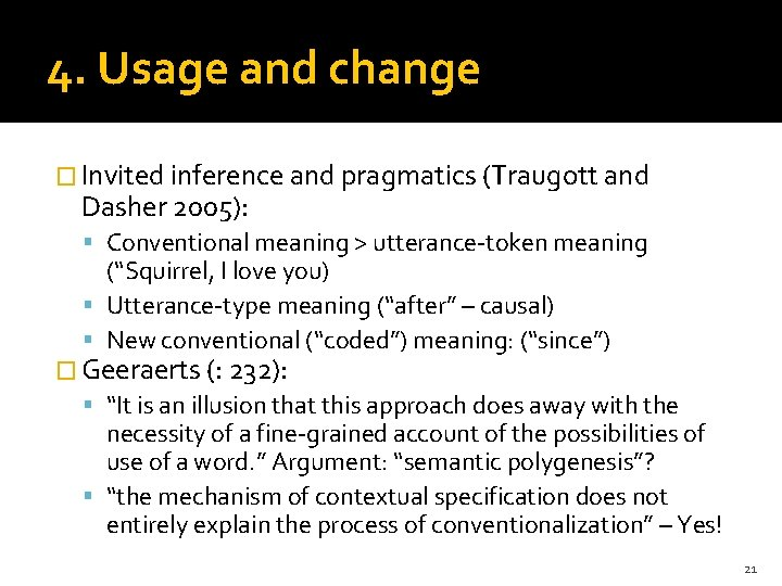 4. Usage and change � Invited inference and pragmatics (Traugott and Dasher 2005): Conventional