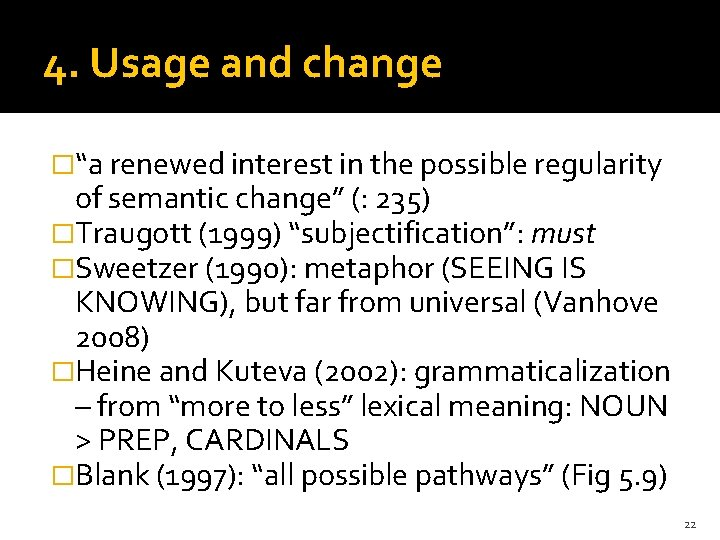 """4. Usage and change �""""a renewed interest in the possible regularity of semantic change"""""""