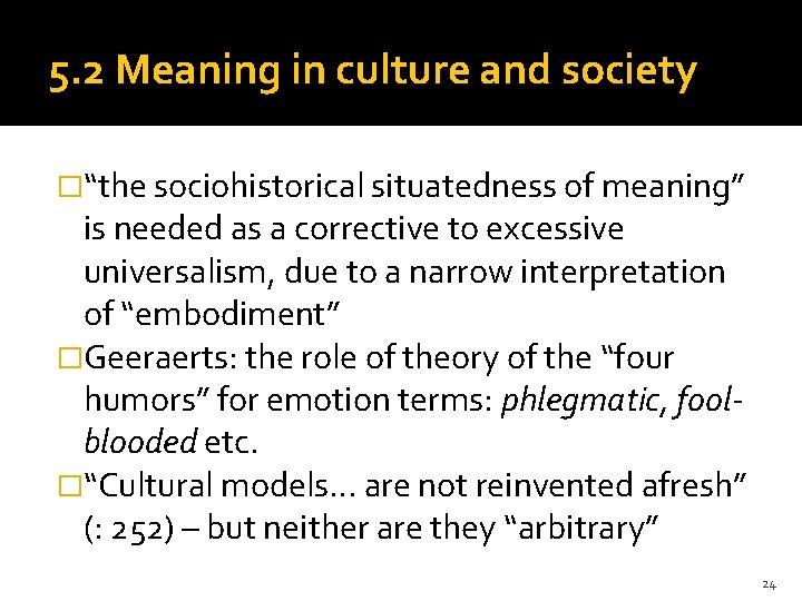 """5. 2 Meaning in culture and society �""""the sociohistorical situatedness of meaning"""" is needed"""