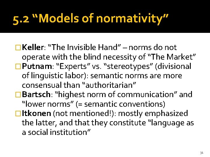 """5. 2 """"Models of normativity"""" �Keller: """"The Invisible Hand"""" – norms do not operate"""