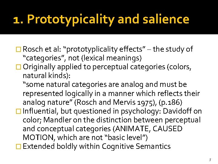 """1. Prototypicality and salience � Rosch et al: """"prototyplicality effects"""" – the study of"""