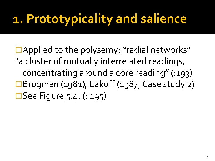 """1. Prototypicality and salience �Applied to the polysemy: """"radial networks"""" """"a cluster of mutually"""