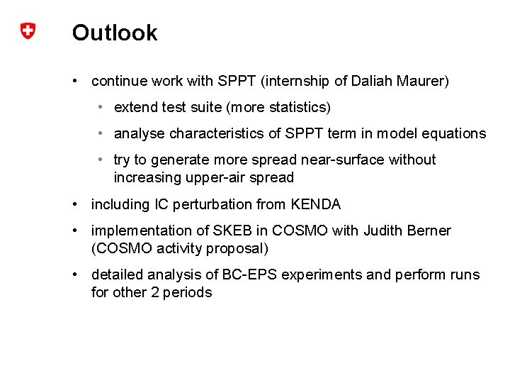 Outlook • continue work with SPPT (internship of Daliah Maurer) • extend test suite