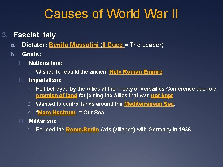 Causes of World War II 3. Fascist Italy a. Dictator: Benito Mussolini (Il Duce