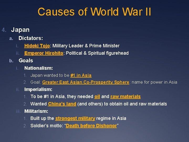 Causes of World War II 4. Japan Dictators: a. i. Hideki Tojo: Military Leader