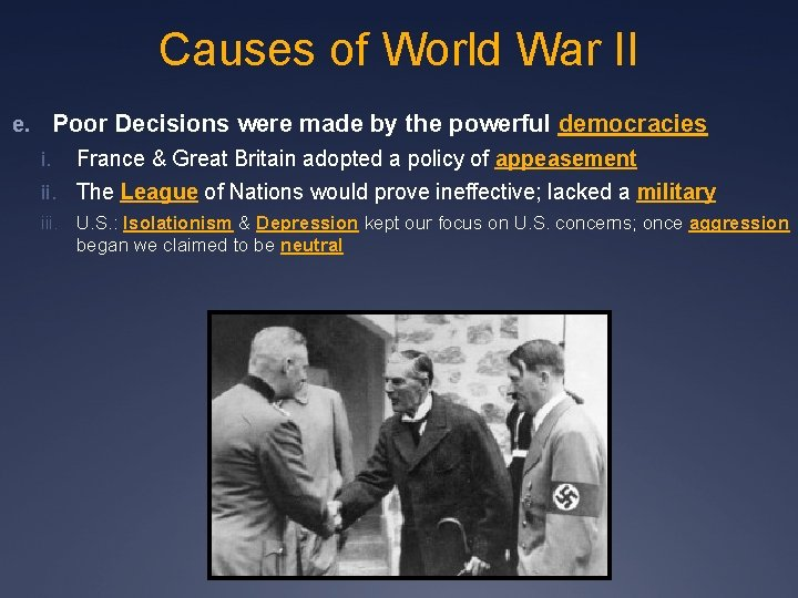 Causes of World War II e. Poor Decisions were made by the powerful democracies