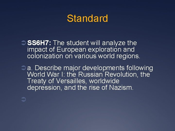 Standard Ü SS 6 H 7: The student will analyze the impact of European