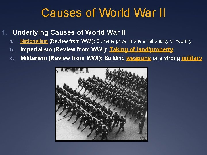 Causes of World War II 1. Underlying Causes of World War II a. Nationalism