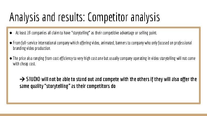 Analysis and results: Competitor analysis ● At least 19 companies all claim to have