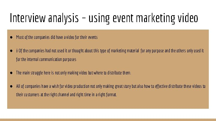 Interview analysis – using event marketing video ● Most of the companies did have