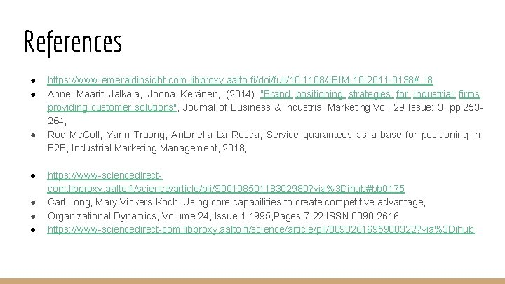 References ● ● ● ● https: //www-emeraldinsight-com. libproxy. aalto. fi/doi/full/10. 1108/JBIM-10 -2011 -0138#_i 8