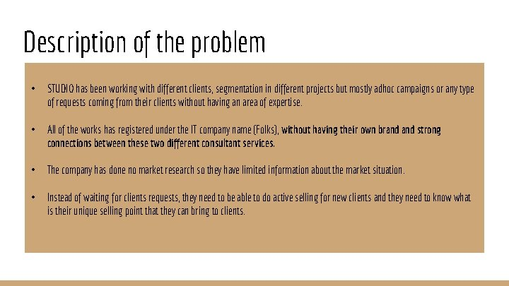 Description of the problem • STUDIO has been working with different clients, segmentation in
