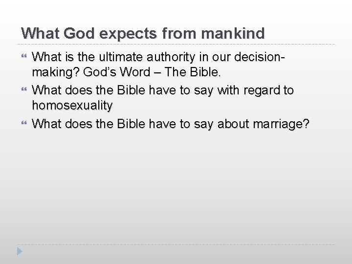 What God expects from mankind What is the ultimate authority in our decisionmaking? God's