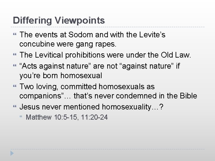 Differing Viewpoints The events at Sodom and with the Levite's concubine were gang rapes.