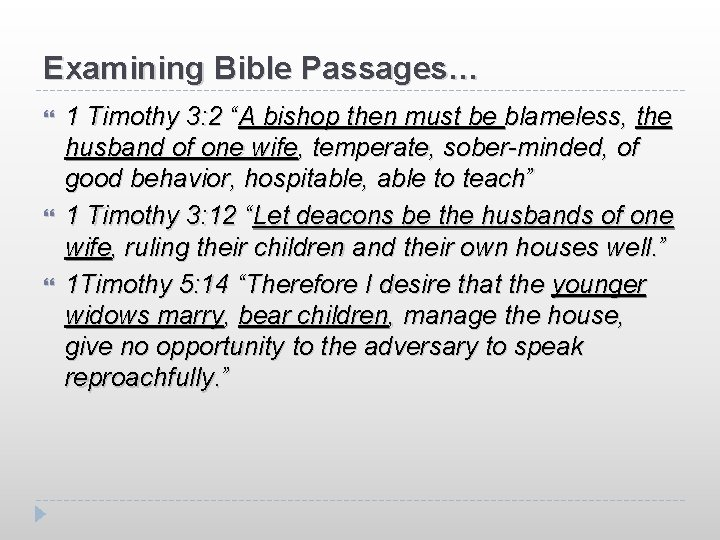 """Examining Bible Passages… 1 Timothy 3: 2 """"A bishop then must be blameless, the"""