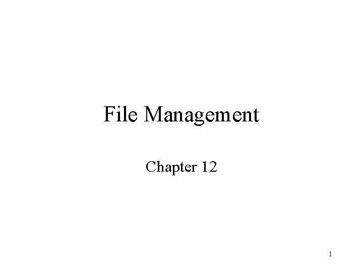 File Management Chapter 12 1