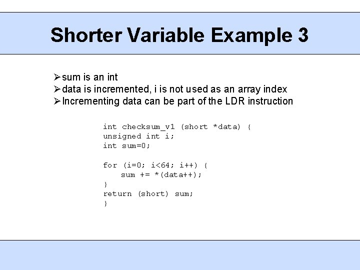 Shorter Variable Example 3 sum is an int data is incremented, i is not