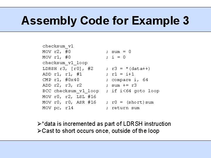 Assembly Code for Example 3 checksum_v 1 MOV r 2, #0 MOV r 1,