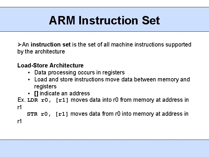 ARM Instruction Set An instruction set is the set of all machine instructions supported