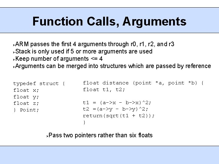 Function Calls, Arguments ARM passes the first 4 arguments through r 0, r 1,