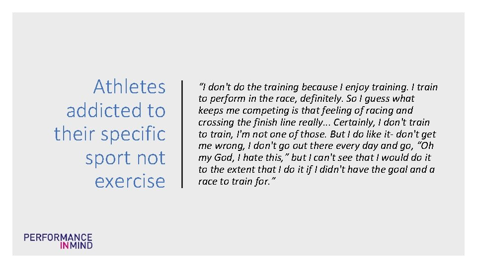 """Athletes addicted to their specific sport not exercise """"I don't do the training because"""
