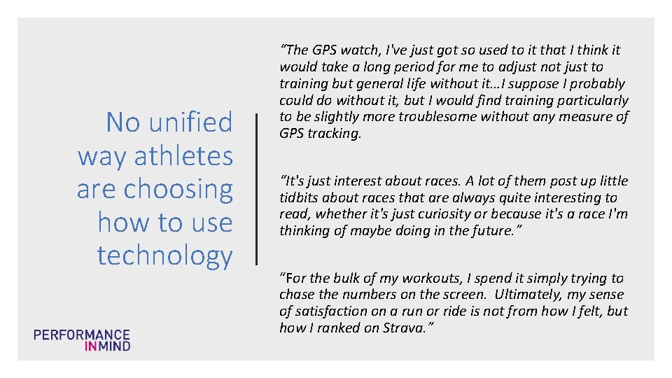 """No unified way athletes are choosing how to use technology """"The GPS watch, I've"""