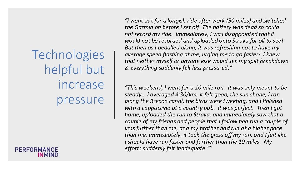 """Technologies helpful but increase pressure """"I went out for a longish ride after work"""