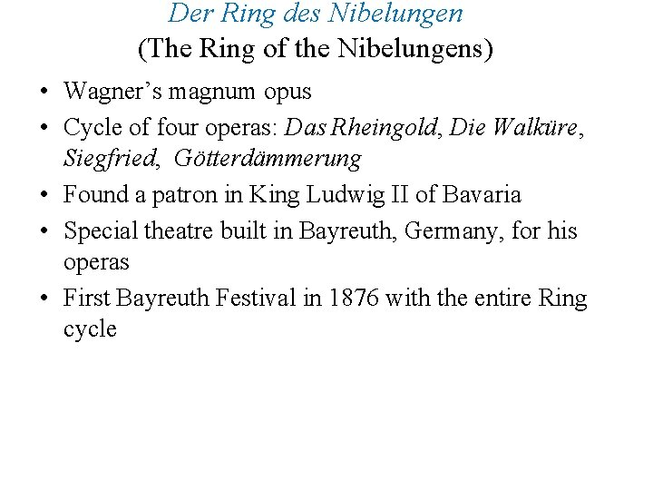Der Ring des Nibelungen (The Ring of the Nibelungens) • Wagner's magnum opus •