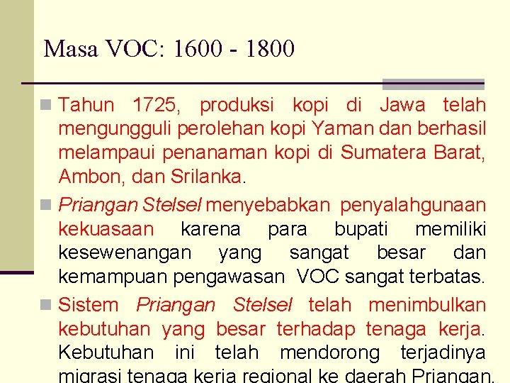 Masa VOC: 1600 - 1800 n Tahun 1725, produksi kopi di Jawa telah mengungguli