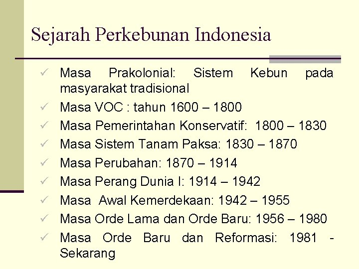 Sejarah Perkebunan Indonesia ü Masa ü ü ü ü Prakolonial: Sistem Kebun pada masyarakat