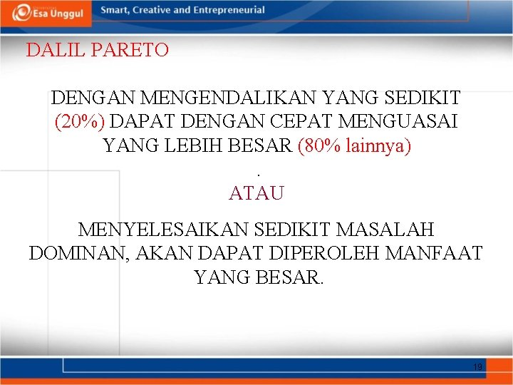 DALIL PARETO DENGAN MENGENDALIKAN YANG SEDIKIT (20%) DAPAT DENGAN CEPAT MENGUASAI YANG LEBIH BESAR