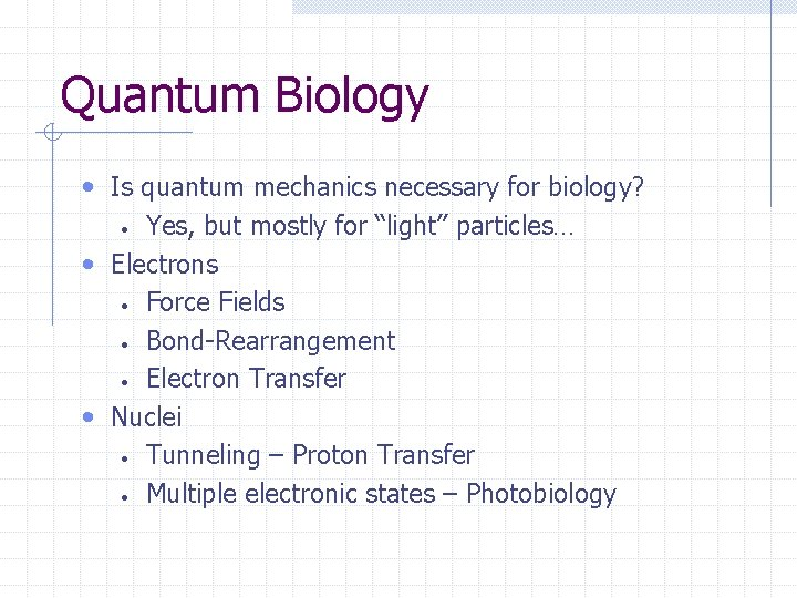 """Quantum Biology • Is quantum mechanics necessary for biology? Yes, but mostly for """"light"""""""