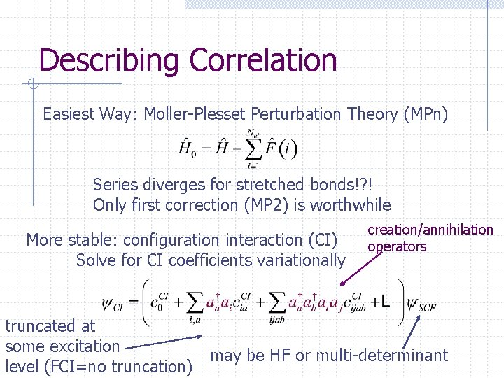 Describing Correlation Easiest Way: Moller-Plesset Perturbation Theory (MPn) Series diverges for stretched bonds!? !