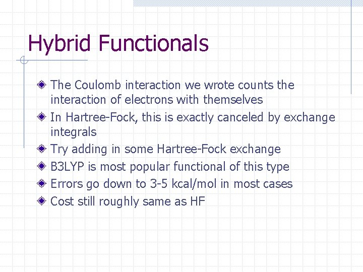 Hybrid Functionals The Coulomb interaction we wrote counts the interaction of electrons with themselves