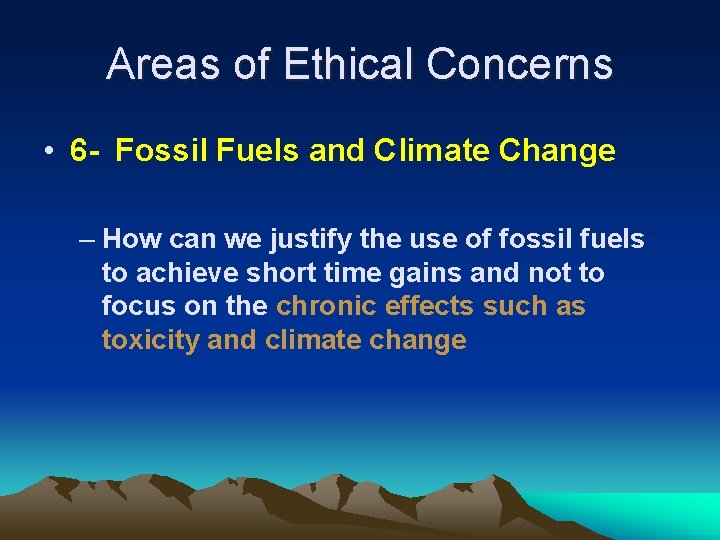 Areas of Ethical Concerns • 6 - Fossil Fuels and Climate Change – How
