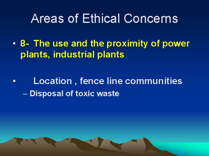 Areas of Ethical Concerns • 8 - The use and the proximity of power