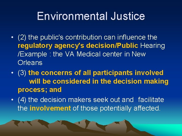 Environmental Justice • (2) the public's contribution can influence the regulatory agency's decision/Public Hearing