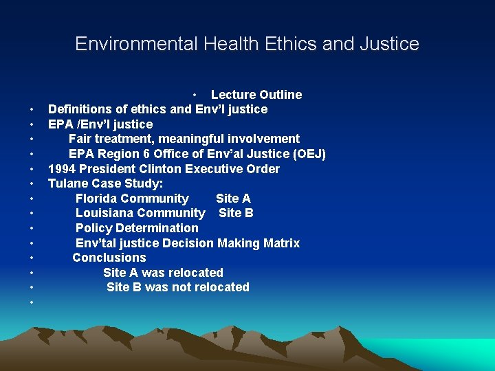 Environmental Health Ethics and Justice • • • • Lecture Outline Definitions of ethics