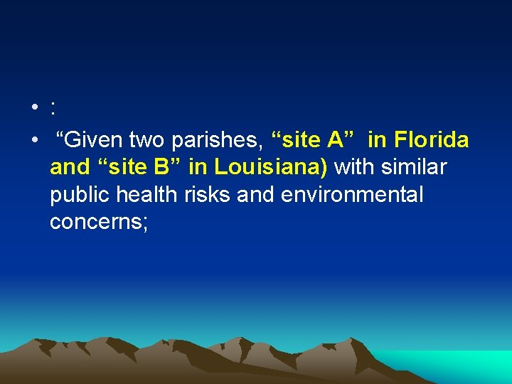 """• : • """"Given two parishes, """"site A"""" in Florida and """"site B"""""""