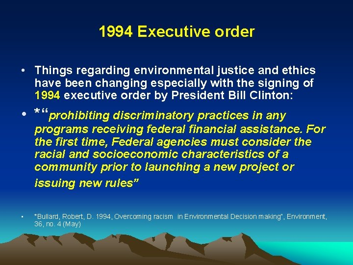 1994 Executive order • Things regarding environmental justice and ethics have been changing especially