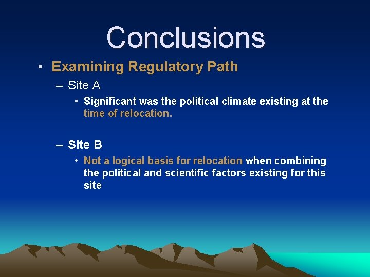 Conclusions • Examining Regulatory Path – Site A • Significant was the political climate