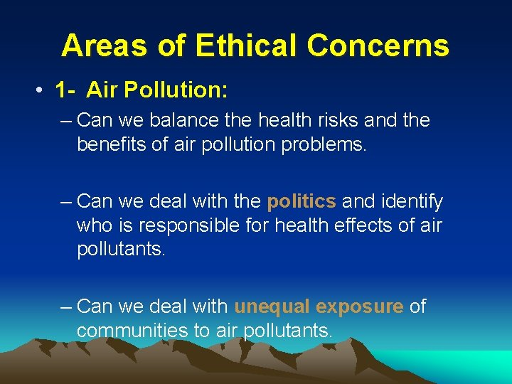 Areas of Ethical Concerns • 1 - Air Pollution: – Can we balance the
