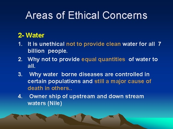 Areas of Ethical Concerns 2 - Water 1. It is unethical not to provide